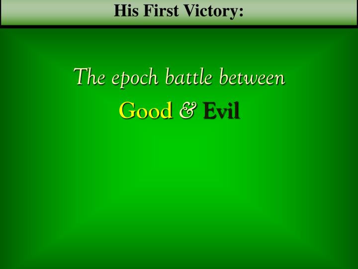 His First Victory: