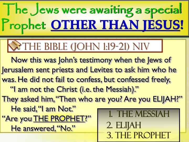The Jews were awaiting a special Prophet