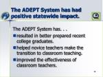 the adept system has had positive statewide impact