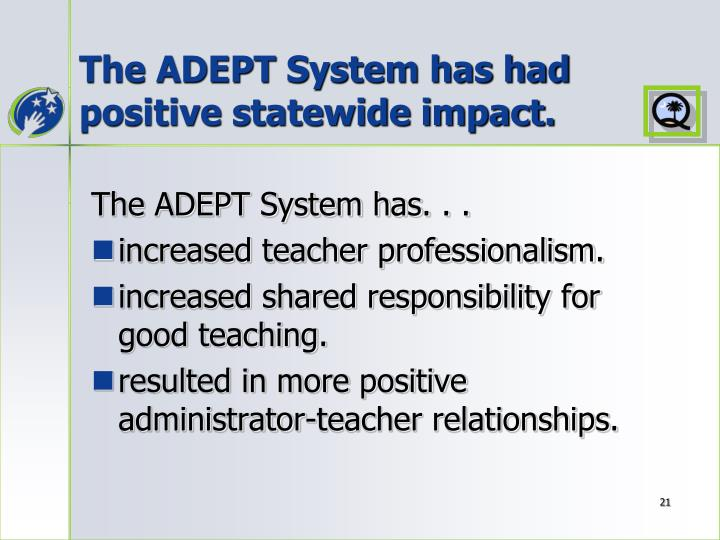 The ADEPT System has had positive statewide impact.