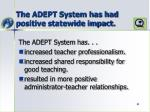 the adept system has had positive statewide impact1