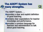 the adept system has many strengths