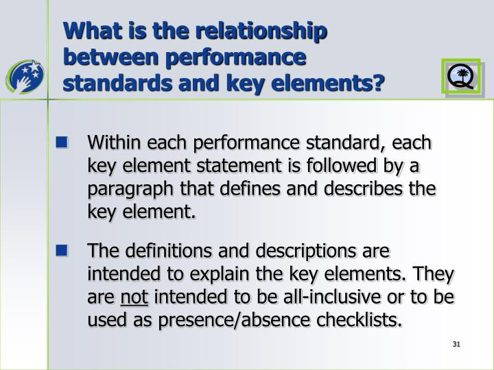What is the relationship between performance standards and key elements?