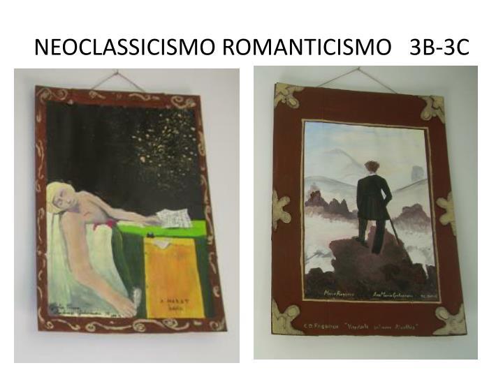 NEOCLASSICISMO ROMANTICISMO   3B-3C