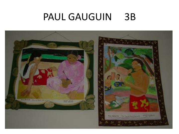 PAUL GAUGUIN     3B