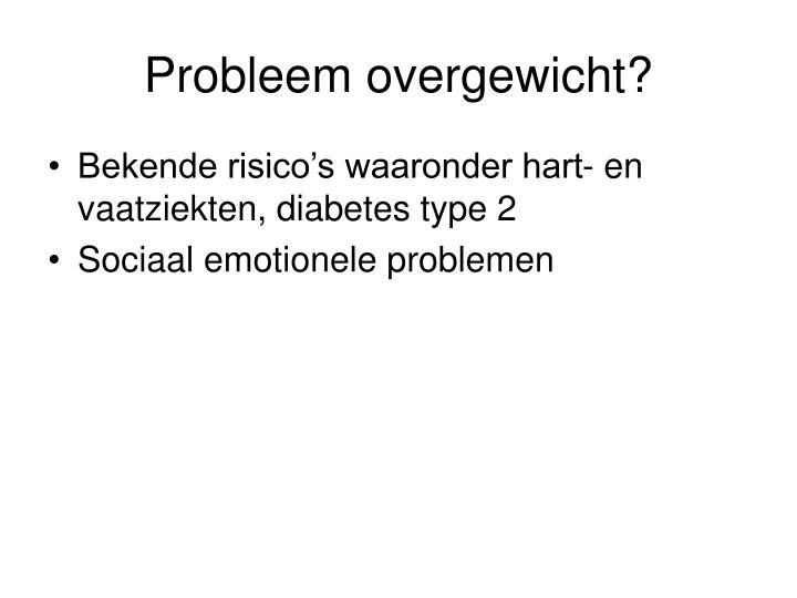 Probleem overgewicht?