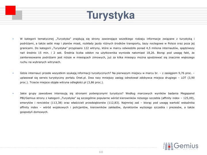 """W kategorii tematycznej """"Turystyka"""" znajdują się strony zawierające wszelkiego rodzaju informacje związane z turystyką i podróżami, a także setki map i planów miast, rozkłady jazdy różnych środków transportu, bazy noclegowe w Polsce oraz poza jej granicami. Do kategorii """"Turystyka"""" przypisano 122 witryny, które w marcu odwiedziło ponad 4,5 miliona internautów, spędziwszy nań średnio 15 min. i 2 sek. Średnia liczba odsłon na użytkownika wyniosła natomiast 18,26. Biorąc pod uwagę fakt, że zainteresowanie podróżami jest niższe w miesiącach zimowych, już za kilka miesięcy można spodziewać się znacznie większego ruchu na wybranych witrynach."""