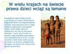 w wielu krajach na wiecie prawa dzieci wci s amane