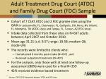 adult treatment drug court atdc and family drug court fdc sample
