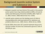 background juvenile justice system and substance use