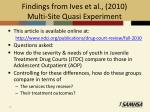 findings from ives et al 2010 multi site quasi experiment