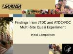 findings from jtdc and atdc fdc multi site quasi experiment