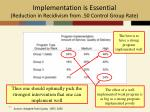 implementation is essential reduction in recidivism from 50 control group rate