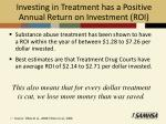 investing in treatment has a positive annual return on investment roi