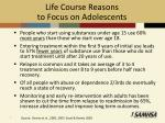 life course reasons to focus on adolescents