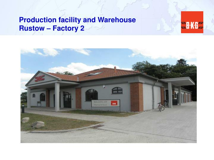 Production facility and Warehouse