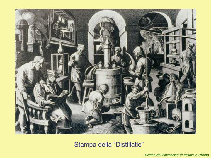 """Stampa della """"Distillatio"""""""