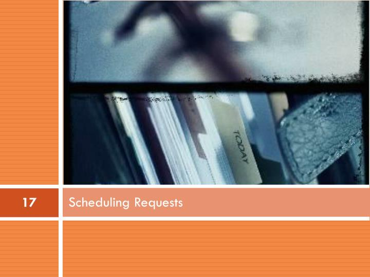 Scheduling Requests