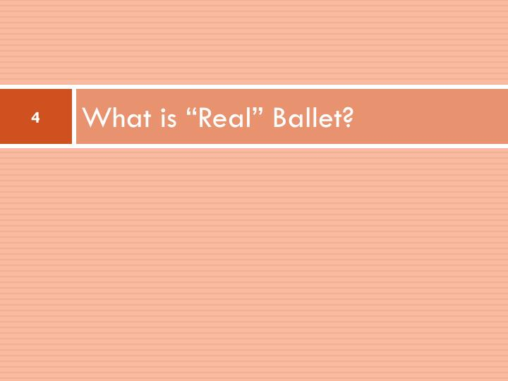 "What is ""Real"" Ballet?"