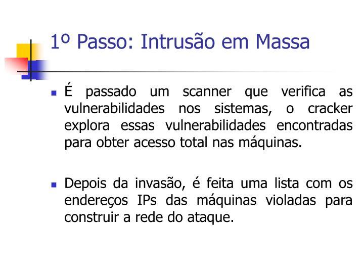 1º Passo: Intrusão em Massa
