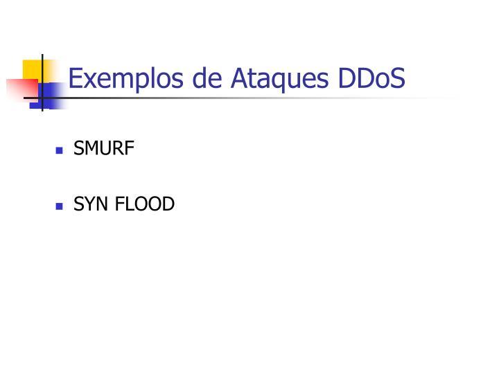Exemplos de Ataques DDoS