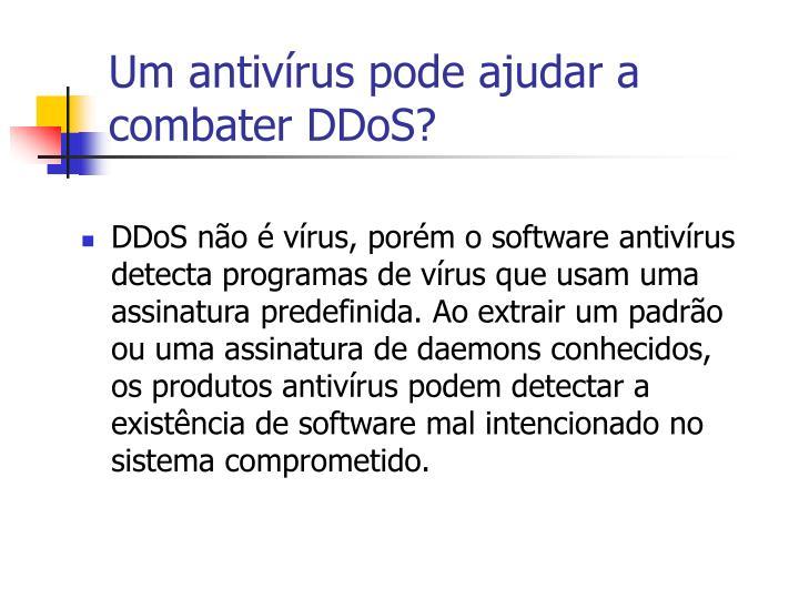 Um antivírus pode ajudar a combater