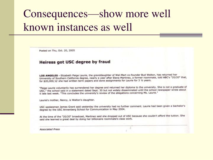 Consequences—show more well known instances as well