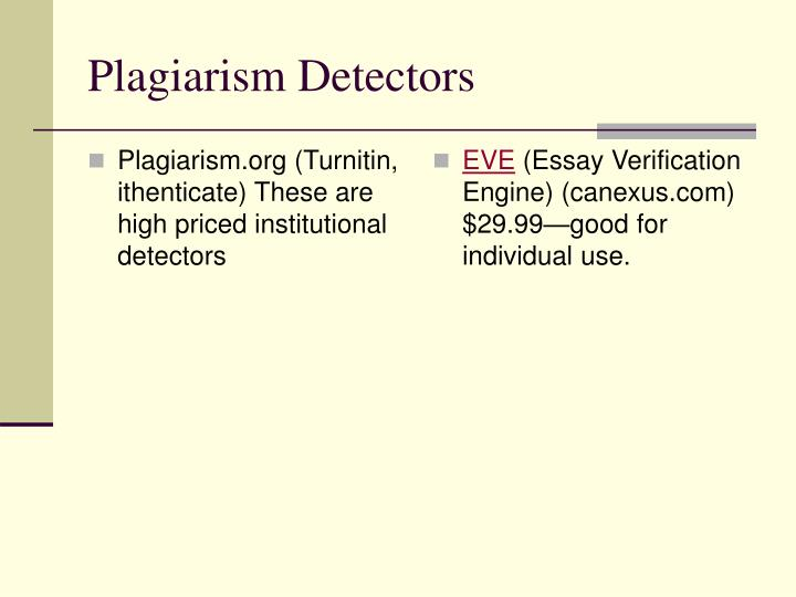 Plagiarism.org (Turnitin, ithenticate) These are high priced institutional detectors