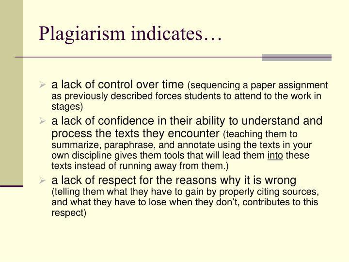 Plagiarism indicates…