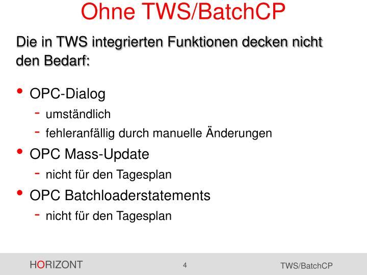 Ohne TWS/BatchCP
