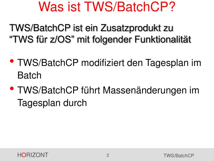 Was ist TWS/BatchCP?