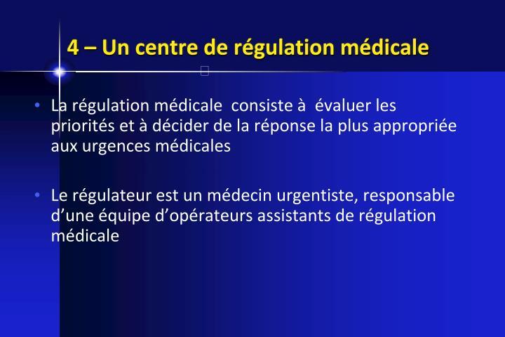 4 – Un centre de régulation médicale