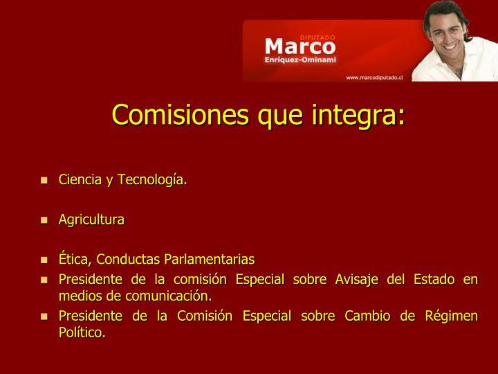 Comisiones que integra: