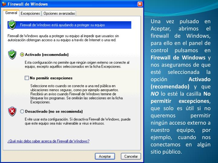 Una vez pulsado en Aceptar, abrimos el firewall de Windows, para ello en el panel de control pulsamos en