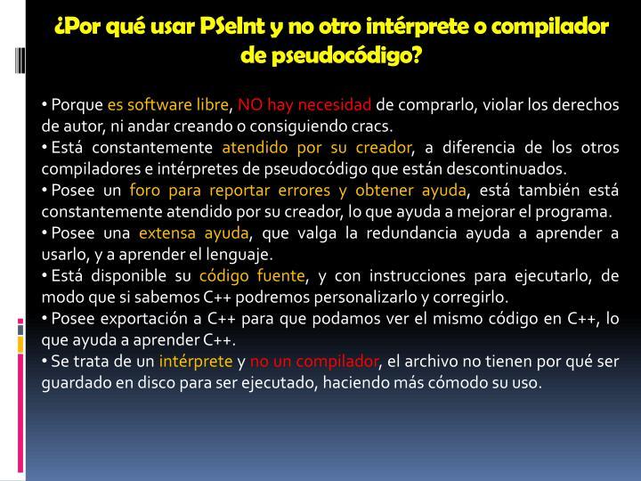 ¿Por qué usar PSeInt y no otro intérprete o compilador de pseudocódigo?