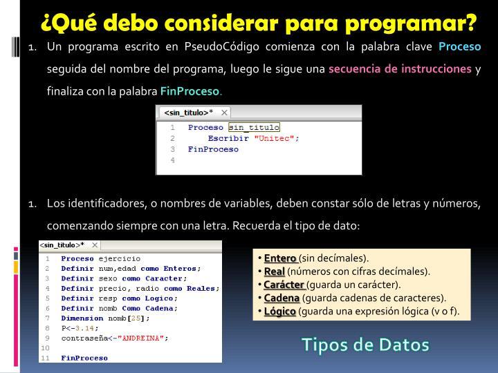 ¿Qué debo considerar para programar?