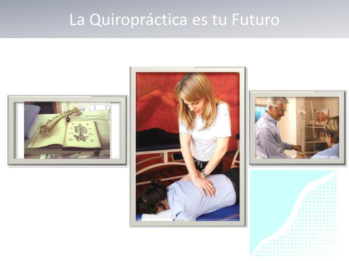 La Quiropráctica es tu Futuro