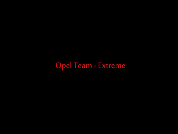 Opel Team - Extreme