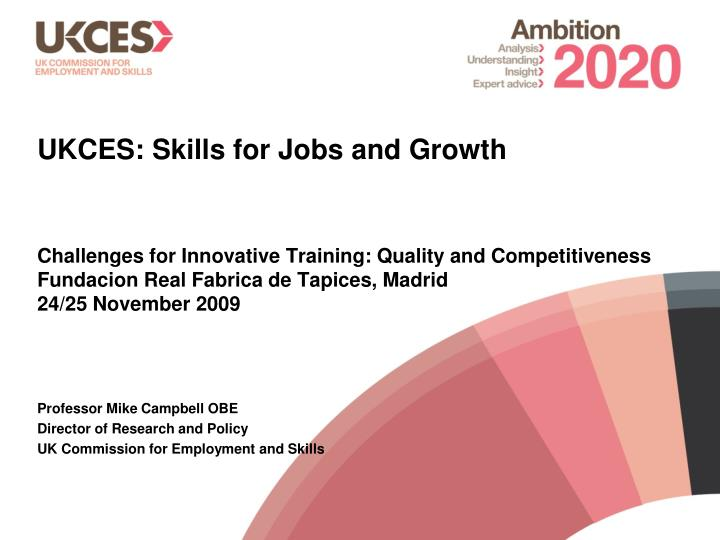 UKCES: Skills for Jobs and Growth