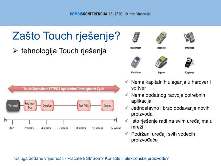 Zašto Touch rješenje?
