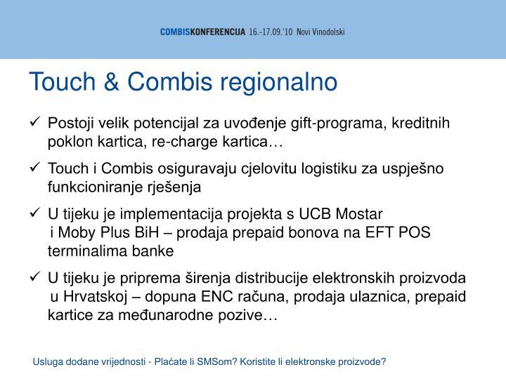 Touch & Combis regionalno
