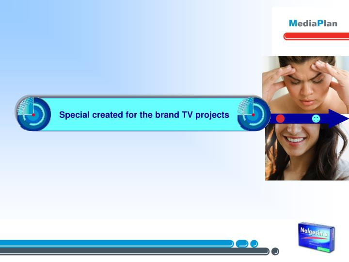 Special created for the brand TV projects