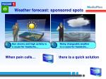 weather forecast sponsored spots