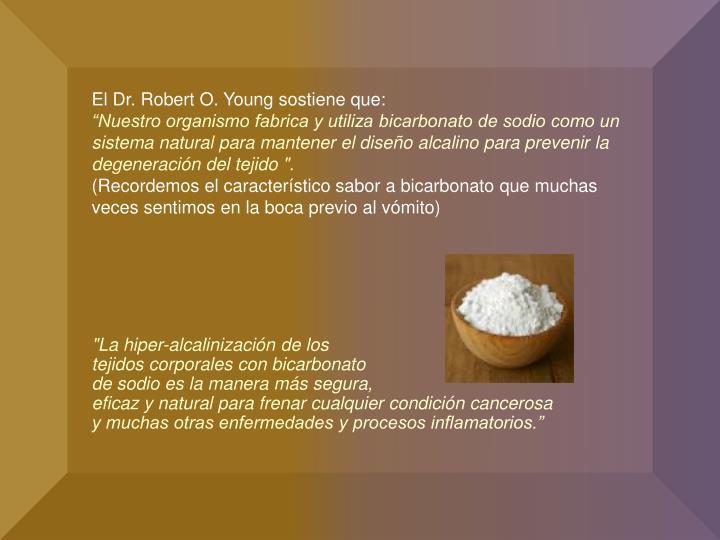El Dr. Robert O. Young sostiene que: