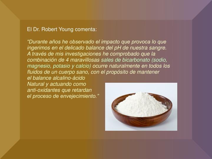 El Dr. Robert Young comenta: