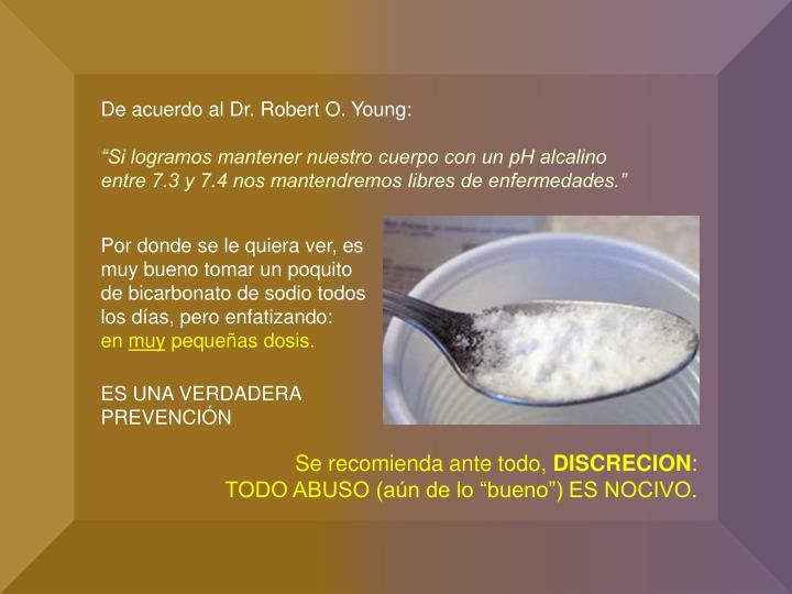 De acuerdo al Dr. Robert O. Young: