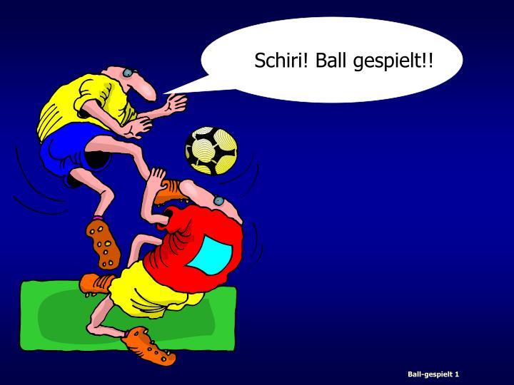 Schiri! Ball gespielt!!