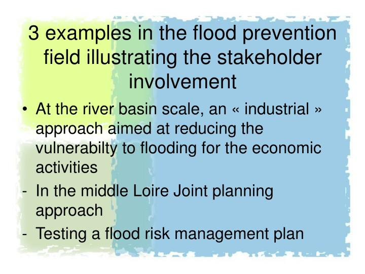3 examples in the flood prevention field illustrating the stakeholder involvement