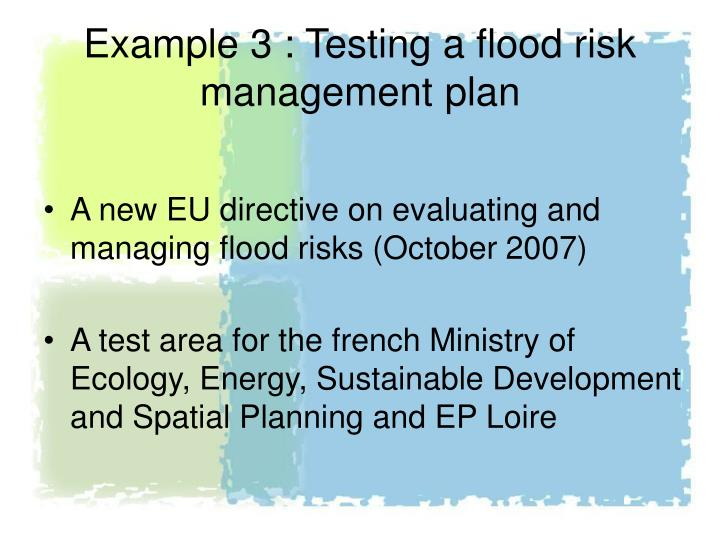 Example 3 : Testing a flood risk