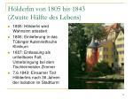 h lderlin von 1805 bis 1843 zweite h lfte des lebens